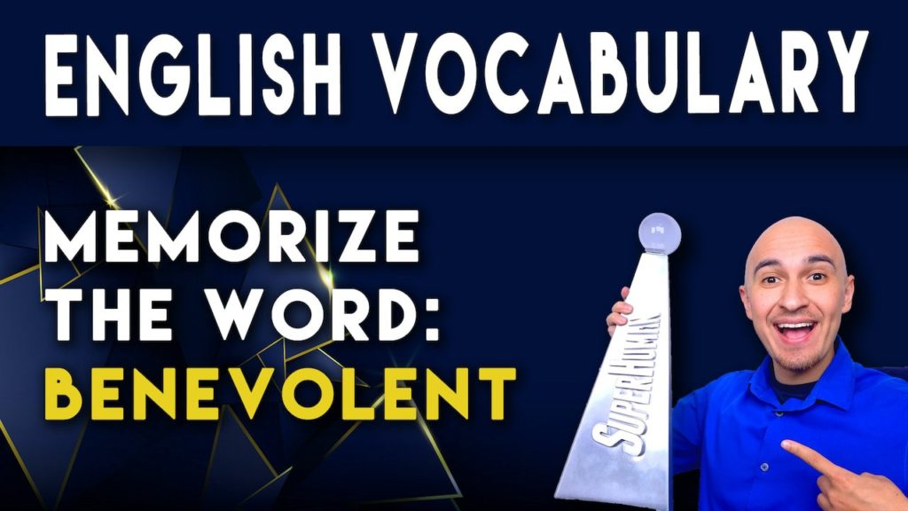 What does the word BENEVOLENT mean and how to memorize English sat vocabulary