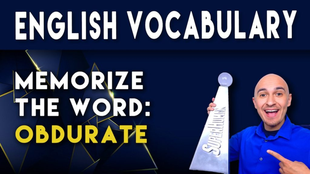 What does the word OBDURATE mean and how to memorize English sat vocabulary