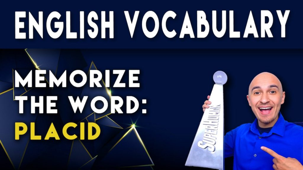 What does the word PLACID mean and how to memorize English sat vocabulary