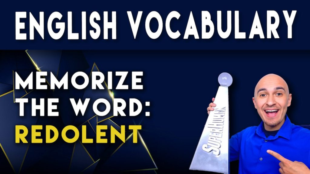 What does the word REDOLENT mean and how to memorize English sat vocabulary